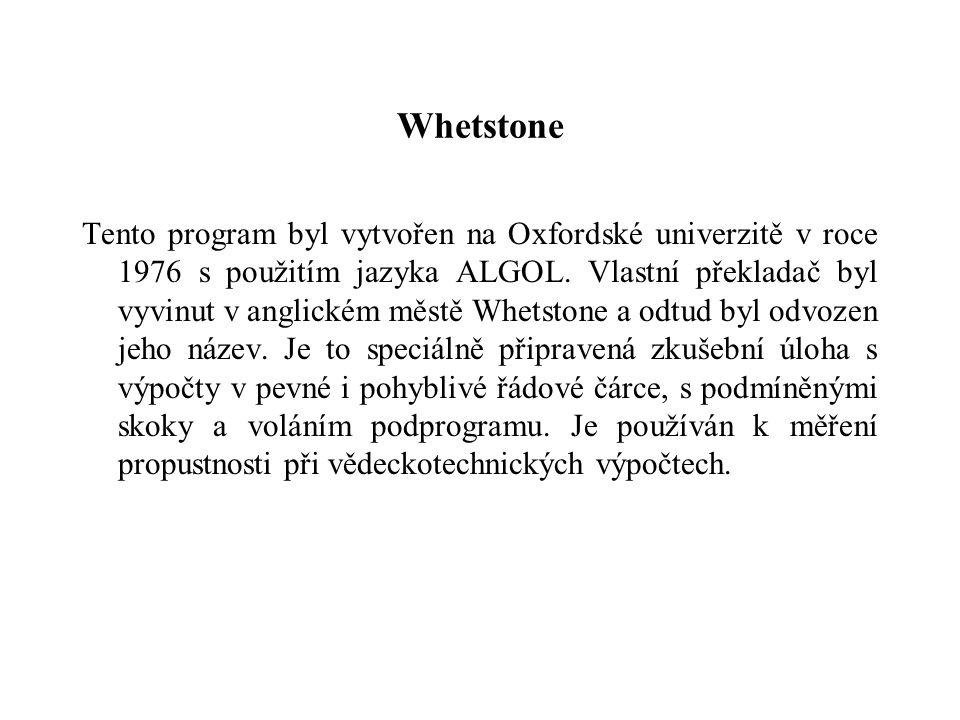 Whetstone Tento program byl vytvořen na Oxfordské univerzitě v roce 1976 s použitím jazyka ALGOL. Vlastní překladač byl vyvinut v anglickém městě Whet