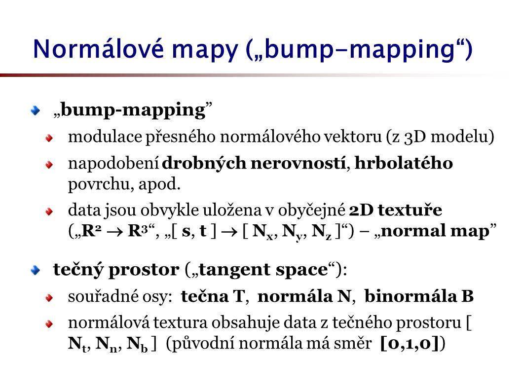 """Normálové mapy (""""bump-mapping ) """"bump-mapping modulace přesného normálového vektoru (z 3D modelu) napodobení drobných nerovností, hrbolatého povrchu, apod."""