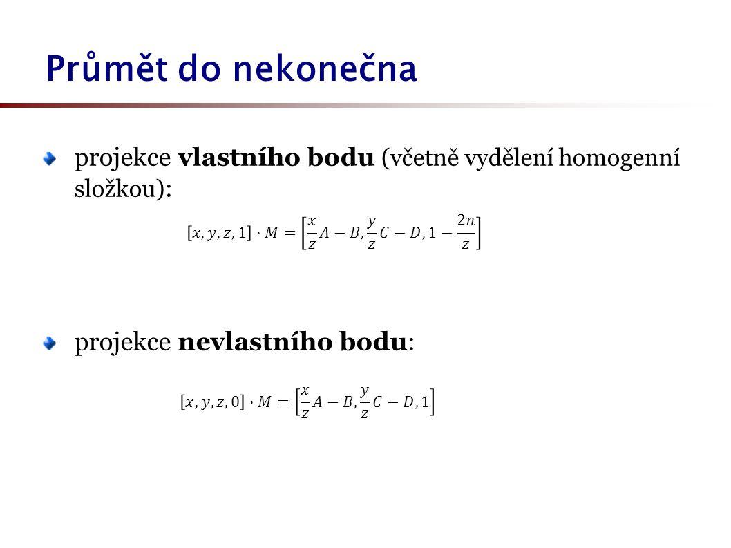 projekce vlastního bodu (včetně vydělení homogenní složkou) : projekce nevlastního bodu: Průmět do nekonečna