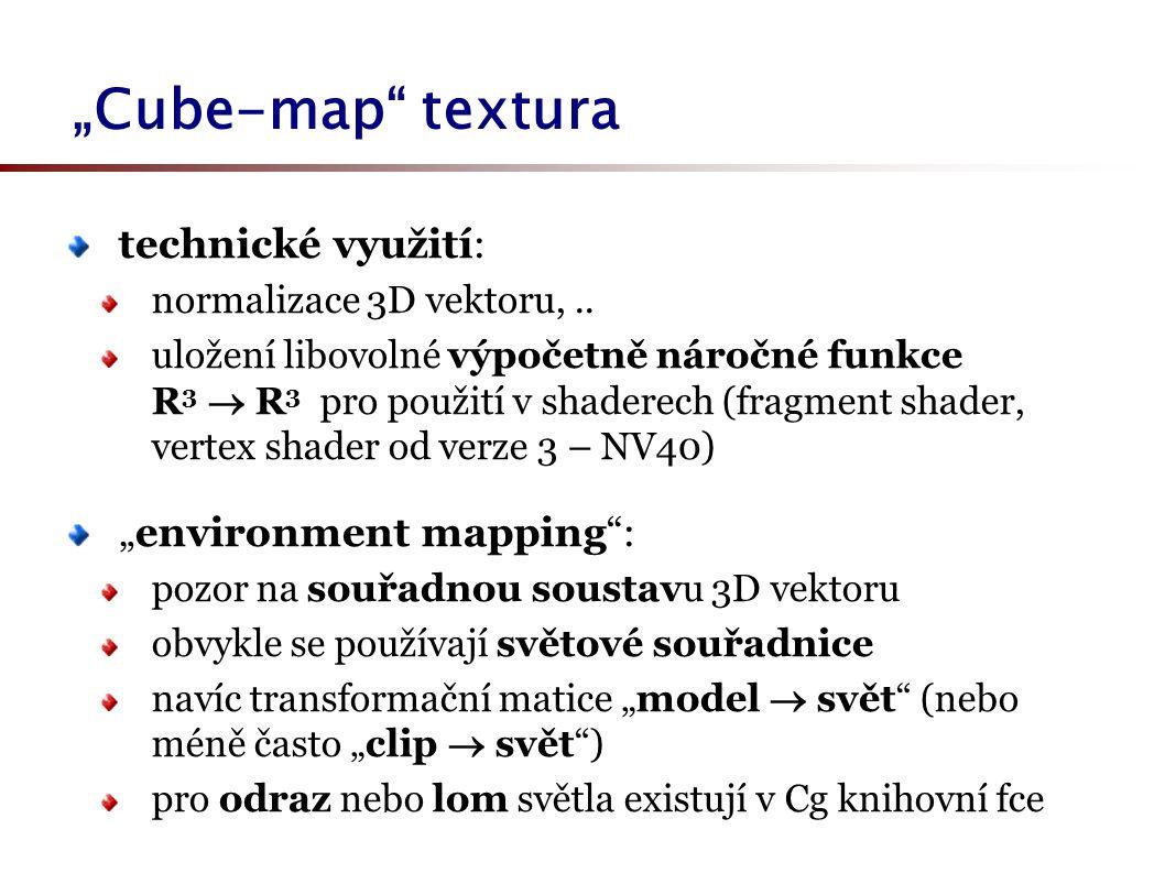 """""""Cube-map textura technické využití: normalizace 3D vektoru,.."""