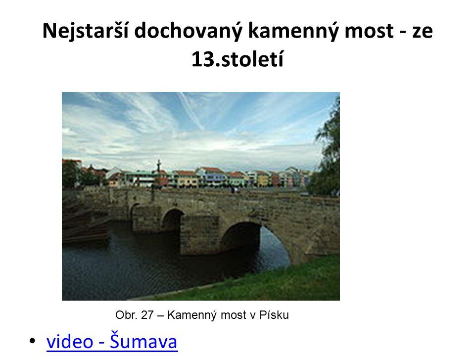 Nejstarší dochovaný kamenný most - ze 13.století video - Šumava Obr. 27 – Kamenný most v Písku