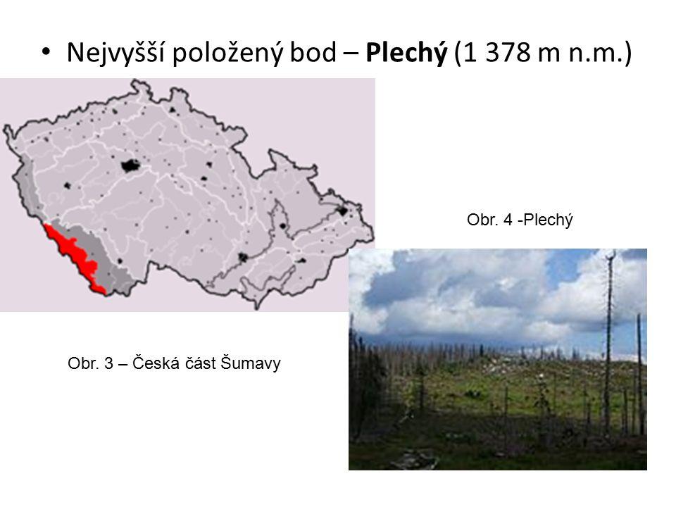 Nejvyšší položený bod – Plechý (1 378 m n.m.) Obr. 3 – Česká část Šumavy Obr. 4 -Plechý
