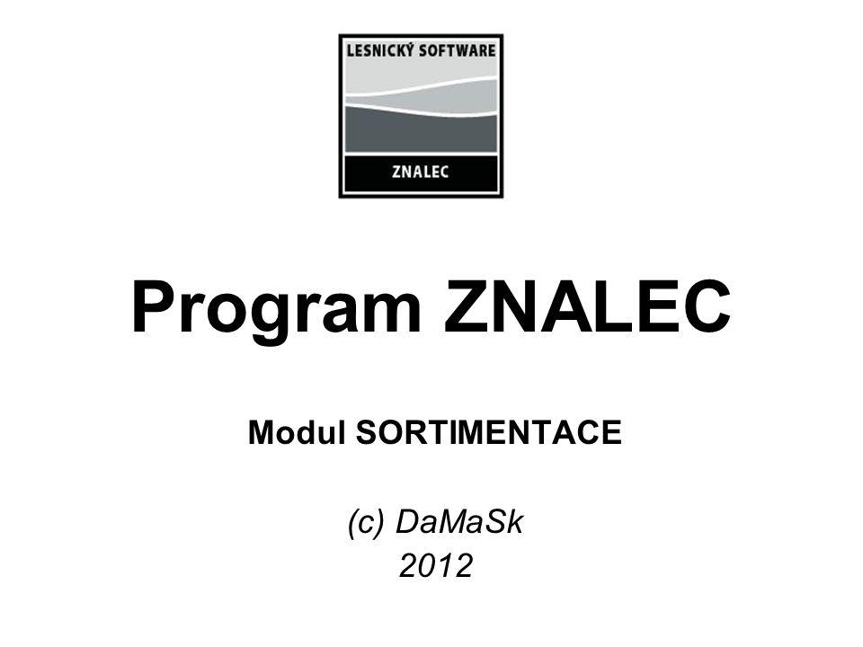 Program ZNALEC Modul SORTIMENTACE (c) DaMaSk 2012