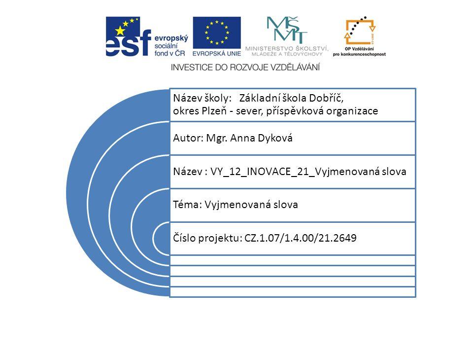 Název školy: Základní škola Dobříč, okres Plzeň - sever, příspěvková organizace Autor: Mgr.