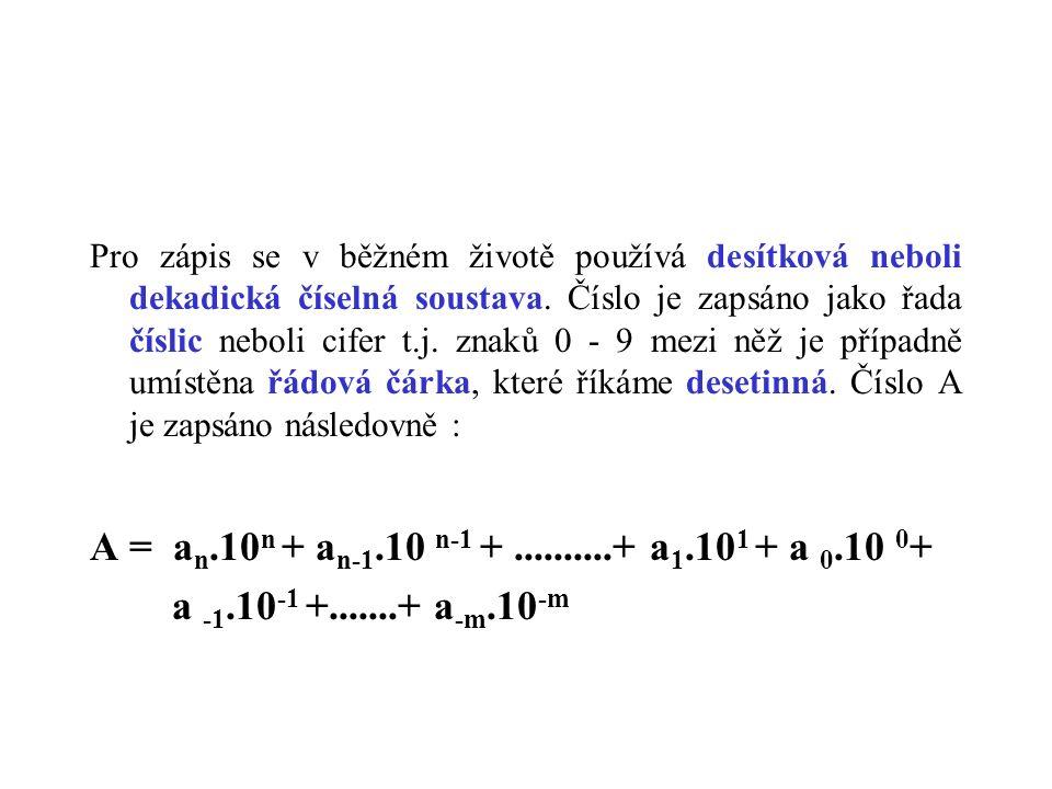 Pro zápis se v běžném životě používá desítková neboli dekadická číselná soustava.