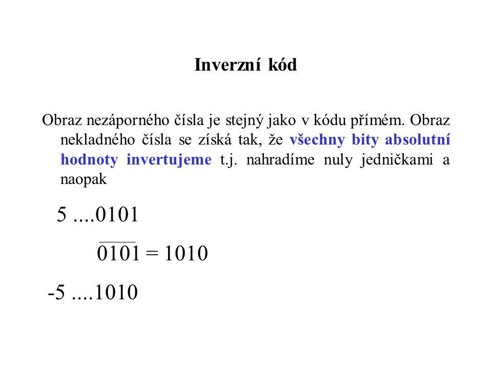 Inverzní kód Obraz nezáporného čísla je stejný jako v kódu přímém.