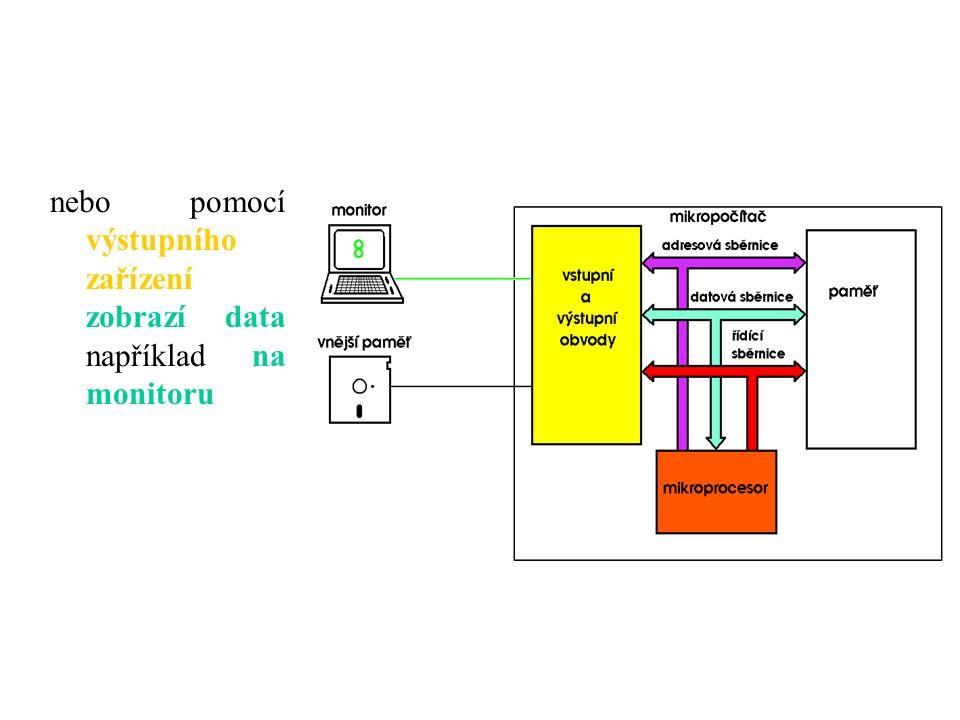 nebo pomocí výstupního zařízení zobrazí data například na monitoru