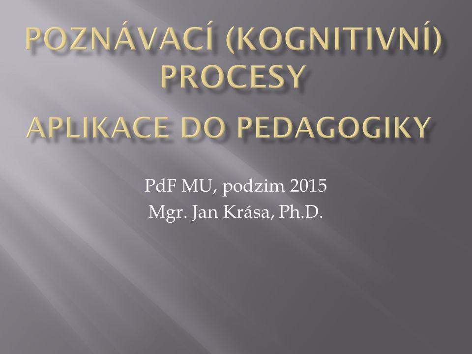 PdF MU, podzim 2015 Mgr. Jan Krása, Ph.D.