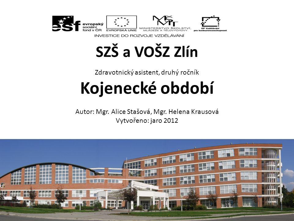 SZŠ a VOŠZ Zlín Zdravotnický asistent, druhý ročník Kojenecké období Autor: Mgr.