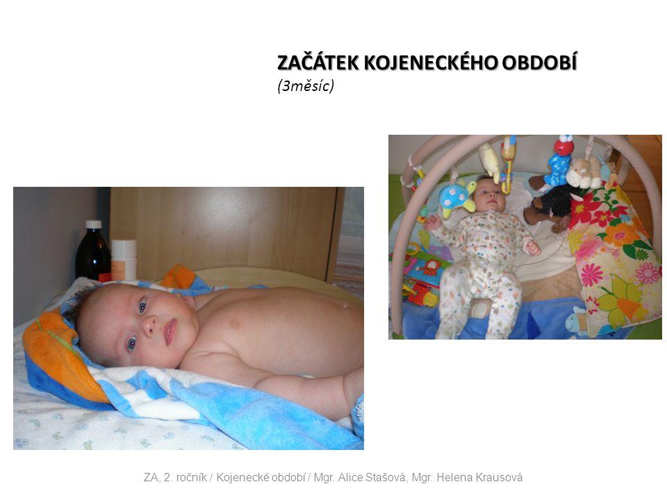 ZAČÁTEK KOJENECKÉHO OBDOBÍ (3měsíc) ZA, 2. ročník / Kojenecké období / Mgr.