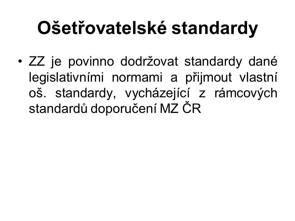 Ošetřovatelské standardy ZZ je povinno dodržovat standardy dané legislativními normami a přijmout vlastní oš.