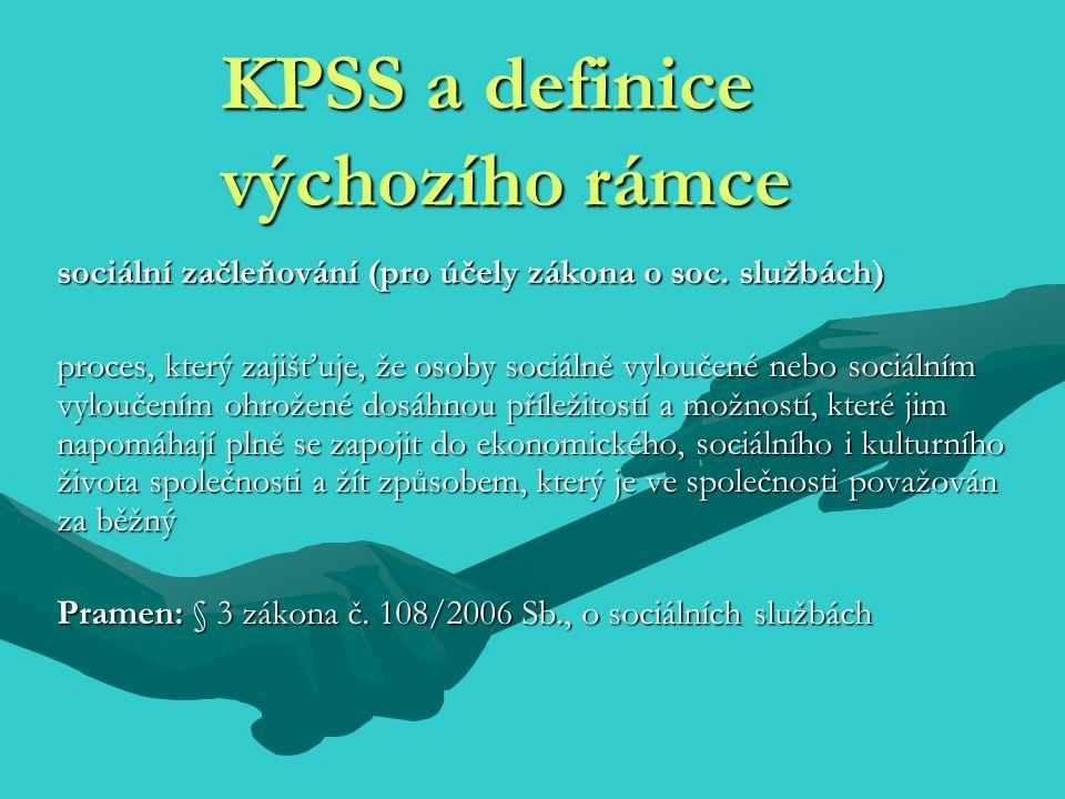 KPSS a definice výchozího rámce sociální začleňování (pro účely zákona o soc.