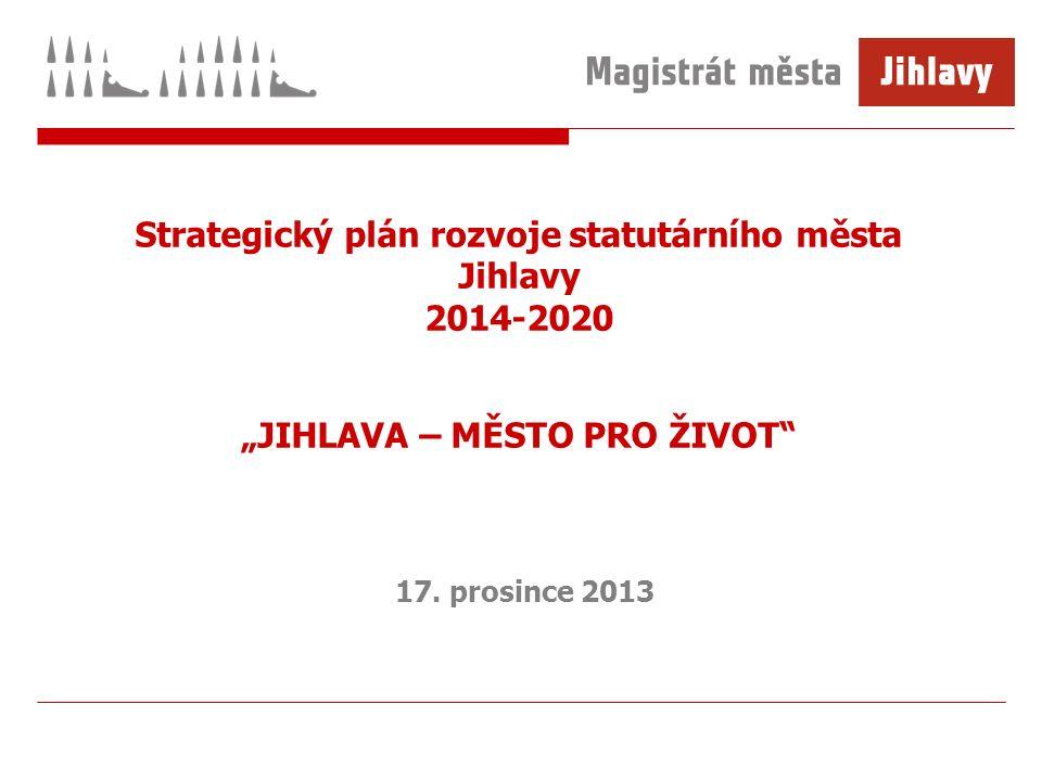 """Strategický plán rozvoje statutárního města Jihlavy 2014-2020 """"JIHLAVA – MĚSTO PRO ŽIVOT 17."""