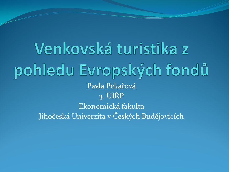 Pavla Pekařová 3. ÚfŘP Ekonomická fakulta Jihočeská Univerzita v Českých Budějovicích