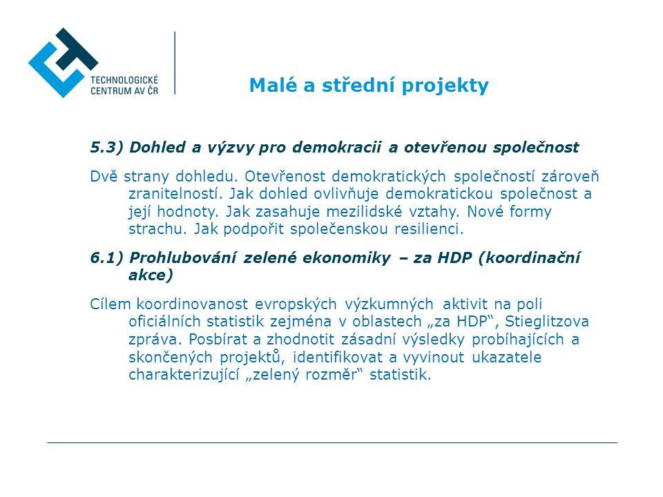 Malé a střední projekty 5.3) Dohled a výzvy pro demokracii a otevřenou společnost Dvě strany dohledu. Otevřenost demokratických společností zároveň zr