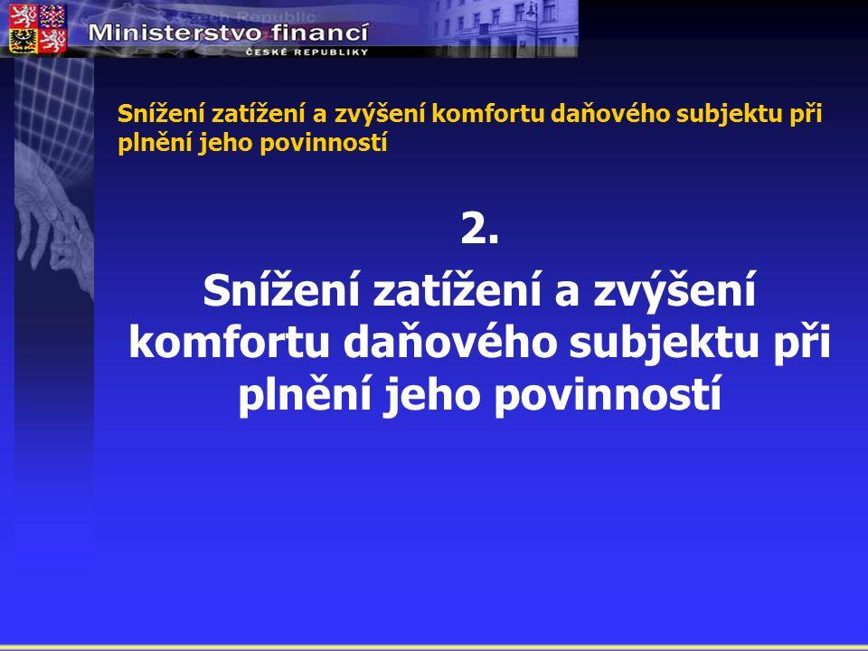 Snížení zatížení a zvýšení komfortu daňového subjektu při plnění jeho povinností 2.