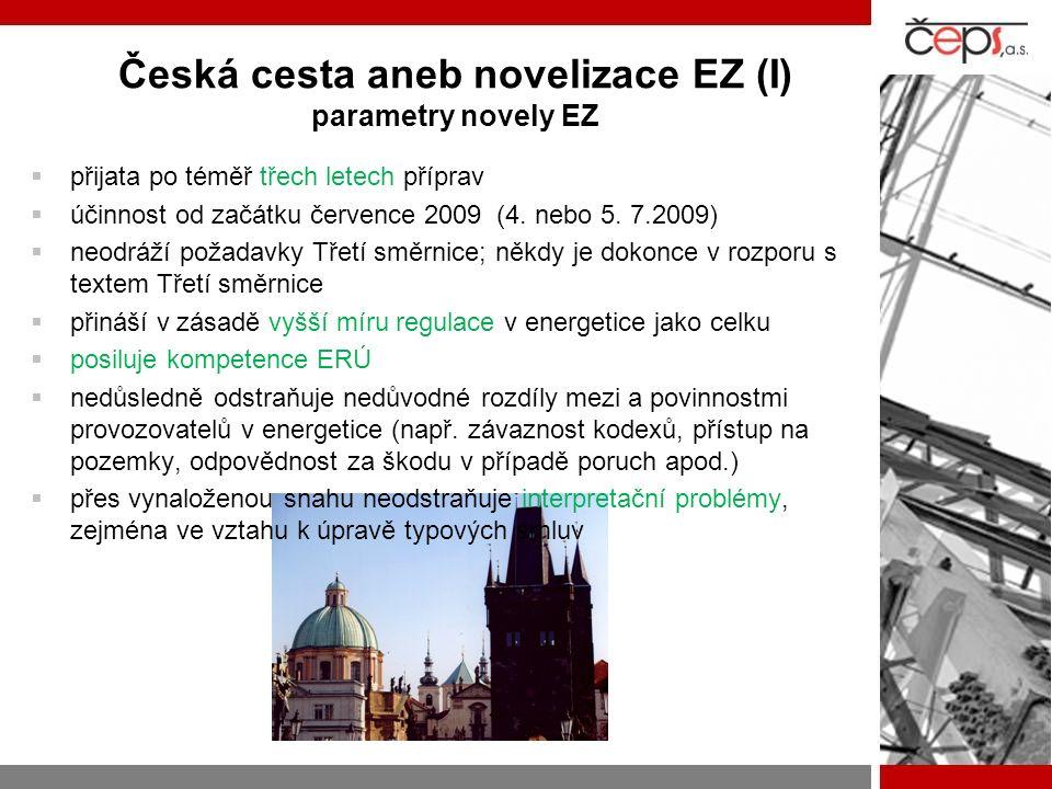 Česká cesta aneb novelizace EZ (I) parametry novely EZ  přijata po téměř třech letech příprav  účinnost od začátku července 2009 (4.