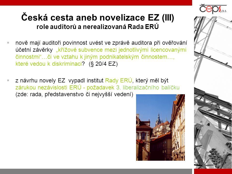 """Česká cesta aneb novelizace EZ (III) role auditorů a nerealizovaná Rada ERÚ  nově mají auditoři povinnost uvést ve zprávě auditora při ověřování účetní závěrky """"křížové subvence mezi jednotlivými licencovanými činnostmi …či ve vztahu k jiným podnikatelským činnostem…, které vedou k diskriminaci."""