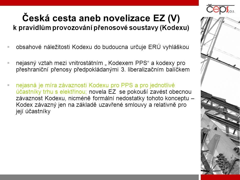 """Česká cesta aneb novelizace EZ (V) k pravidlům provozování přenosové soustavy (Kodexu)  obsahové náležitosti Kodexu do budoucna určuje ERÚ vyhláškou  nejasný vztah mezi vnitrostátním """" Kodexem PPS a kodexy pro přeshraniční přenosy předpokládanými 3."""