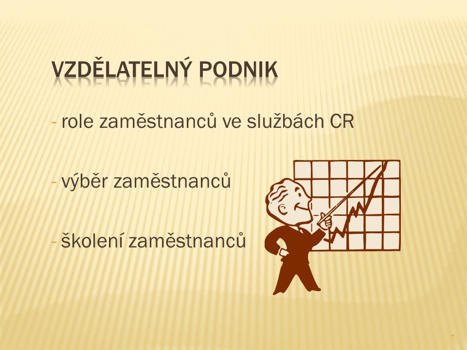-role zaměstnanců ve službách CR -výběr zaměstnanců -školení zaměstnanců 7