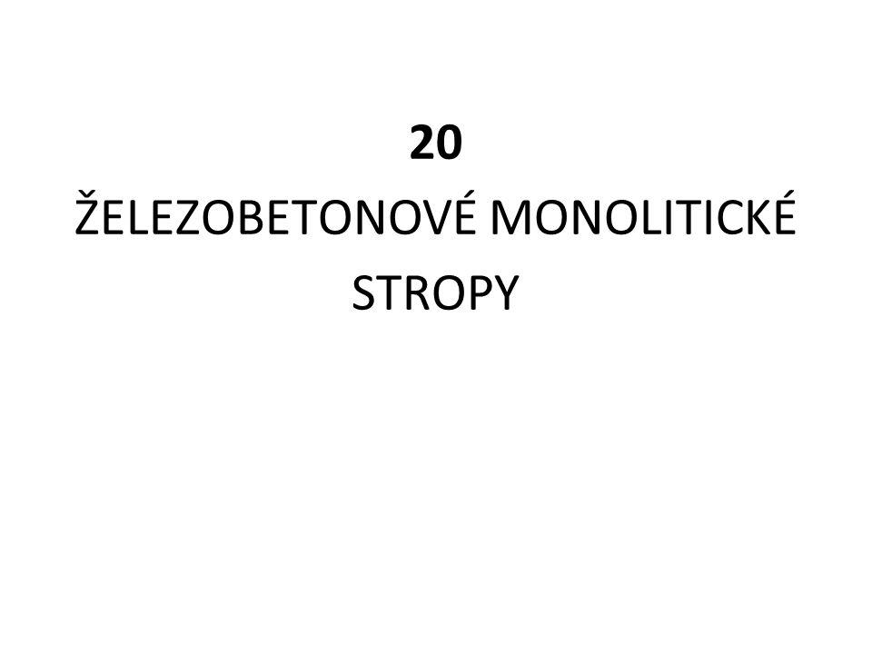 20 ŽELEZOBETONOVÉ MONOLITICKÉ STROPY