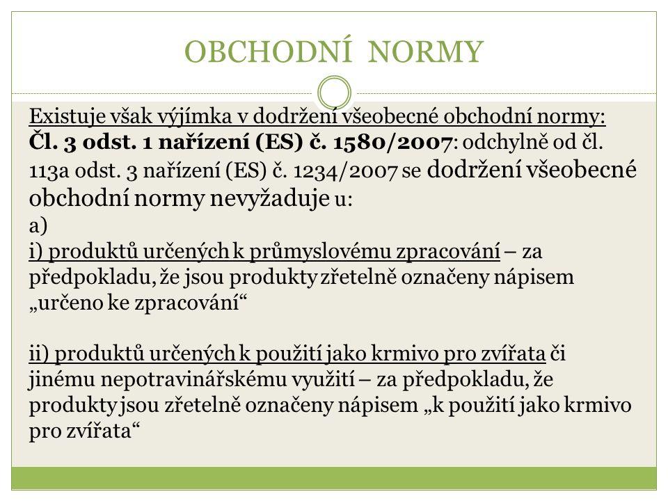 OBCHODNÍ NORMY Existuje však výjímka v dodržení všeobecné obchodní normy: Čl.