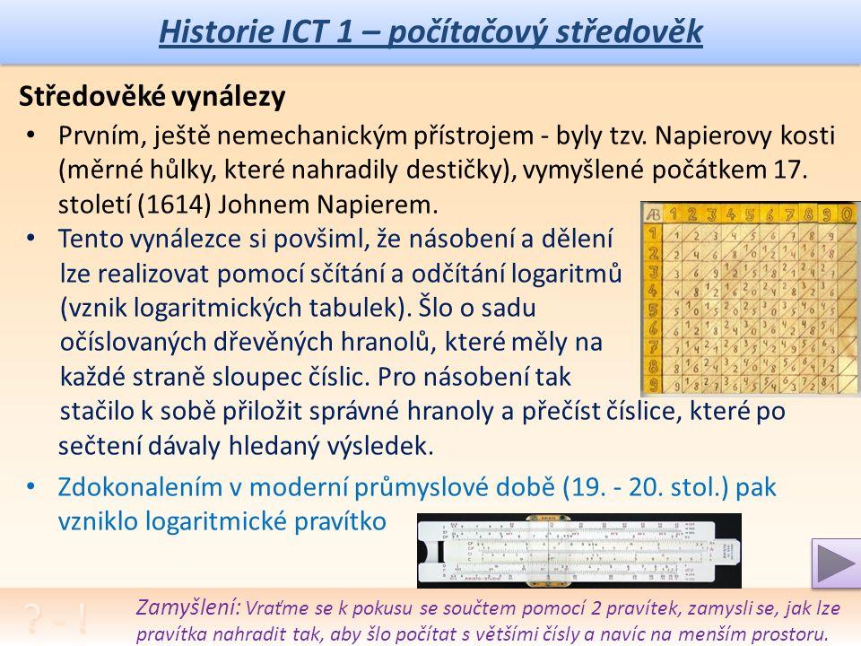 Historie ICT 1 – počítačový středověk Úkol: Jaké různé druhy zápisů čísel se používají.