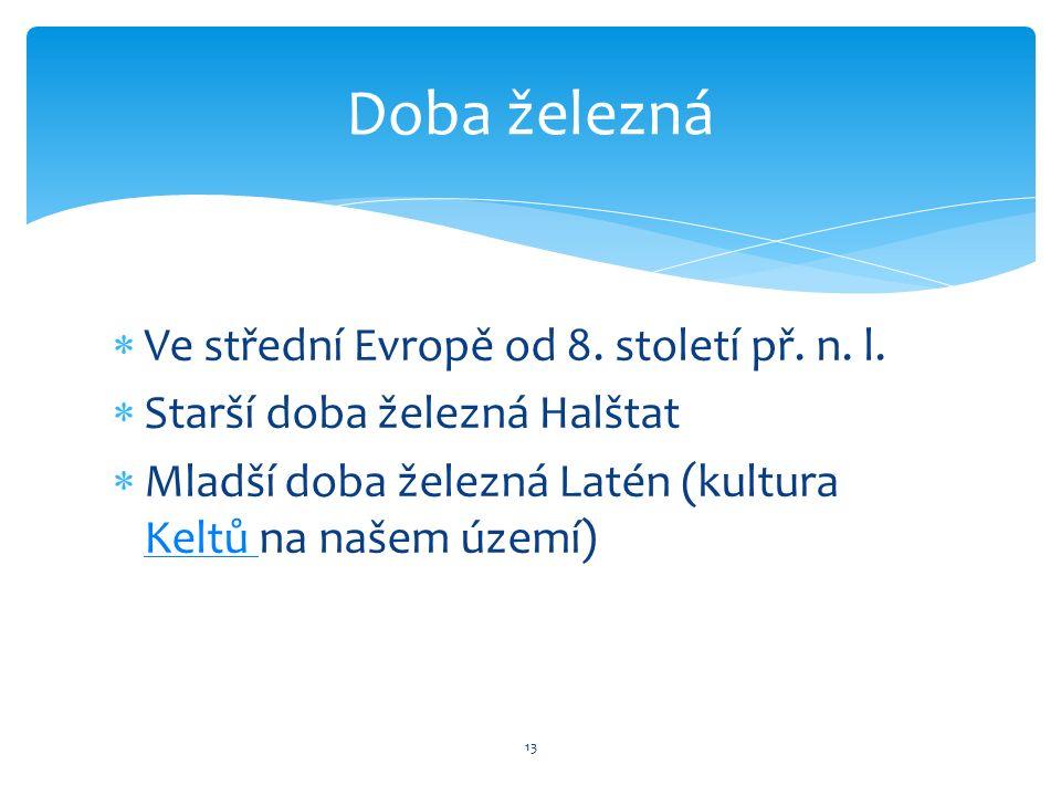  Ve střední Evropě od 8. století př. n. l.