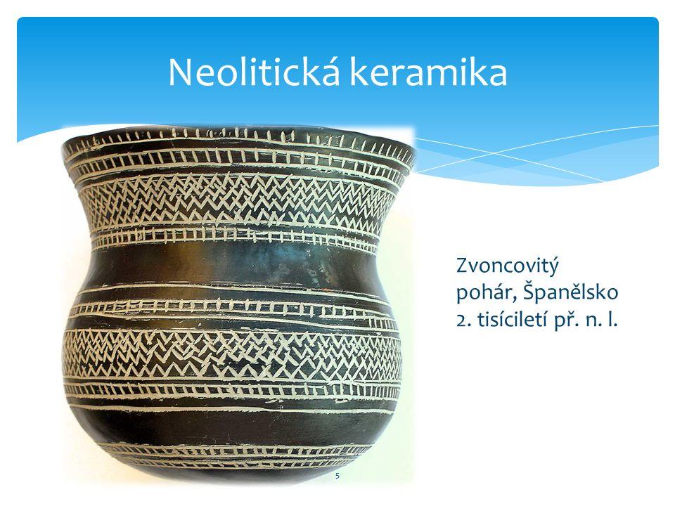 5 Neolitická keramika Zvoncovitý pohár, Španělsko 2. tisíciletí př. n. l.