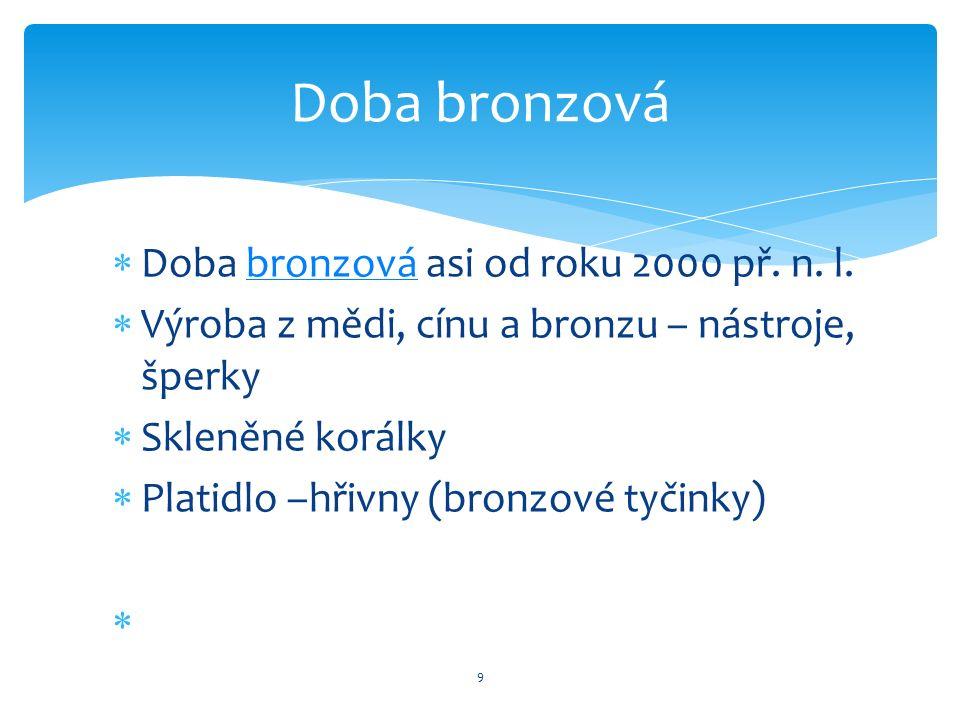  Doba bronzová asi od roku 2000 př. n.