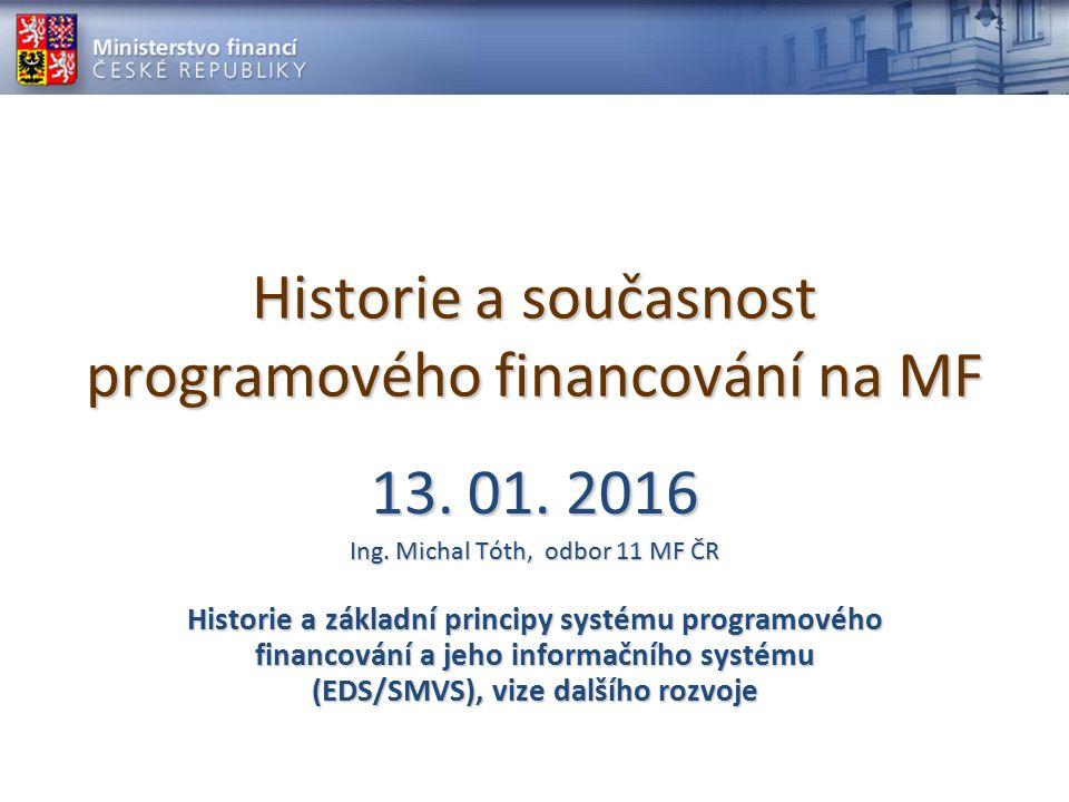 Historie a současnost programového financování na MF 13.