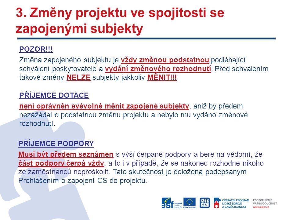 3. Změny projektu ve spojitosti se zapojenými subjekty POZOR!!.