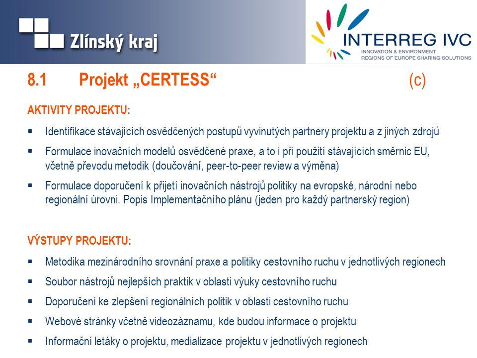 AKTIVITY PROJEKTU:  Identifikace stávajících osvědčených postupů vyvinutých partnery projektu a z jiných zdrojů  Formulace inovačních modelů osvědčené praxe, a to i při použití stávajících směrnic EU, včetně převodu metodik (doučování, peer-to-peer review a výměna)  Formulace doporučení k přijetí inovačních nástrojů politiky na evropské, národní nebo regionální úrovni.