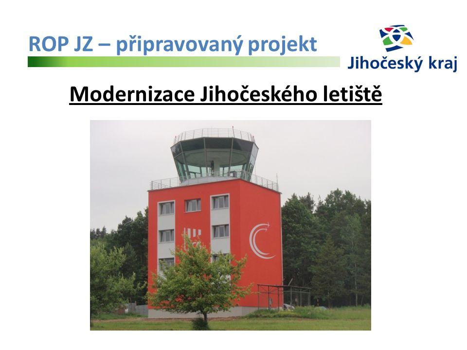 ROP JZ – připravovaný projekt Modernizace Jihočeského letiště