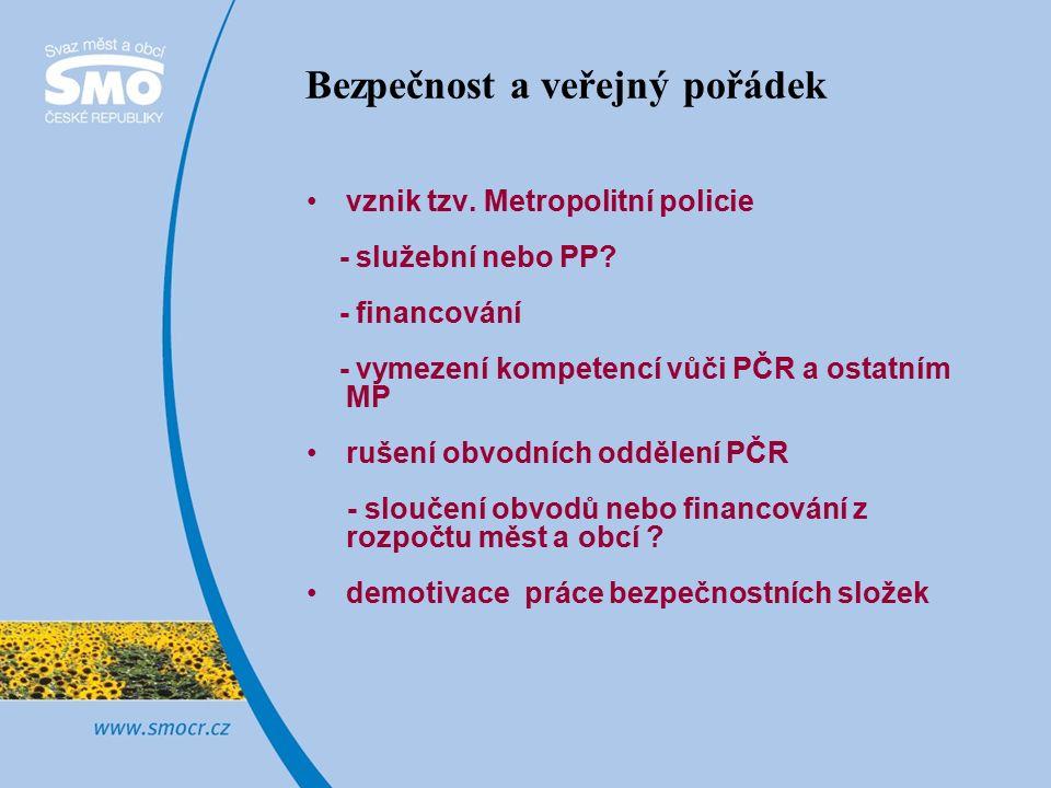 Bezpečnost a veřejný pořádek vznik tzv. Metropolitní policie - služební nebo PP.