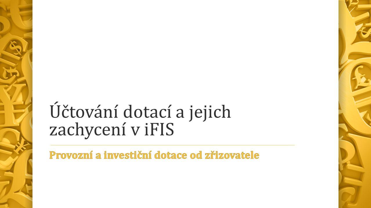 Účtování dotací a jejich zachycení v iFIS