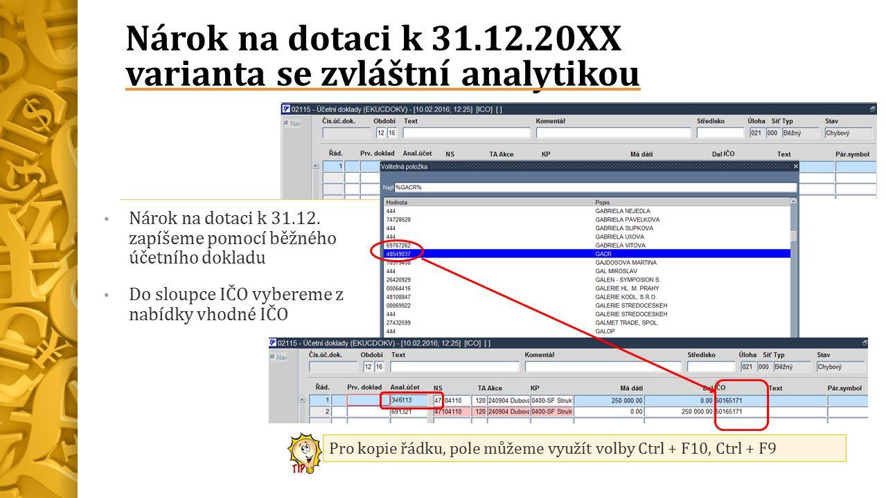 Nárok na dotaci k 31.12.20XX varianta se zvláštní analytikou Nárok na dotaci k 31.12.