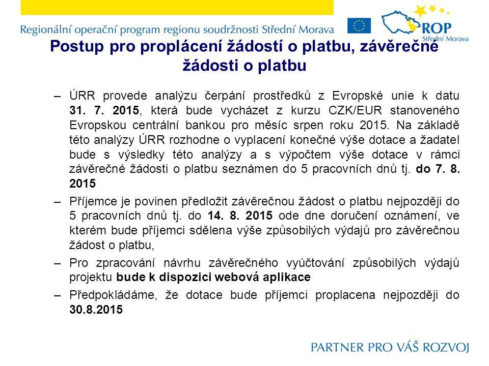 Postup pro proplácení žádostí o platbu, závěrečné žádosti o platbu –ÚRR provede analýzu čerpání prostředků z Evropské unie k datu 31.