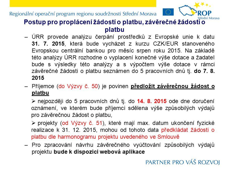 Postup pro proplácení žádostí o platbu, závěrečné žádosti o platbu –ÚRR provede analýzu čerpání prostředků z Evropské unie k datu 31. 7. 2015, která b