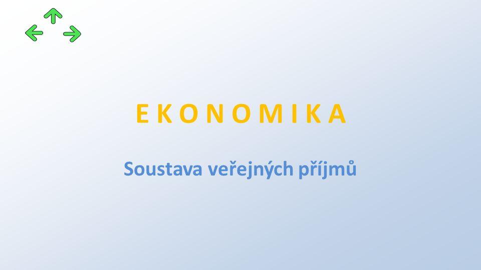 E K O N O M I K A Soustava veřejných příjmů