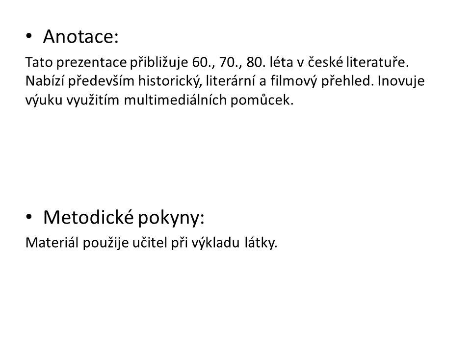 Anotace: Tato prezentace přibližuje 60., 70., 80. léta v české literatuře.