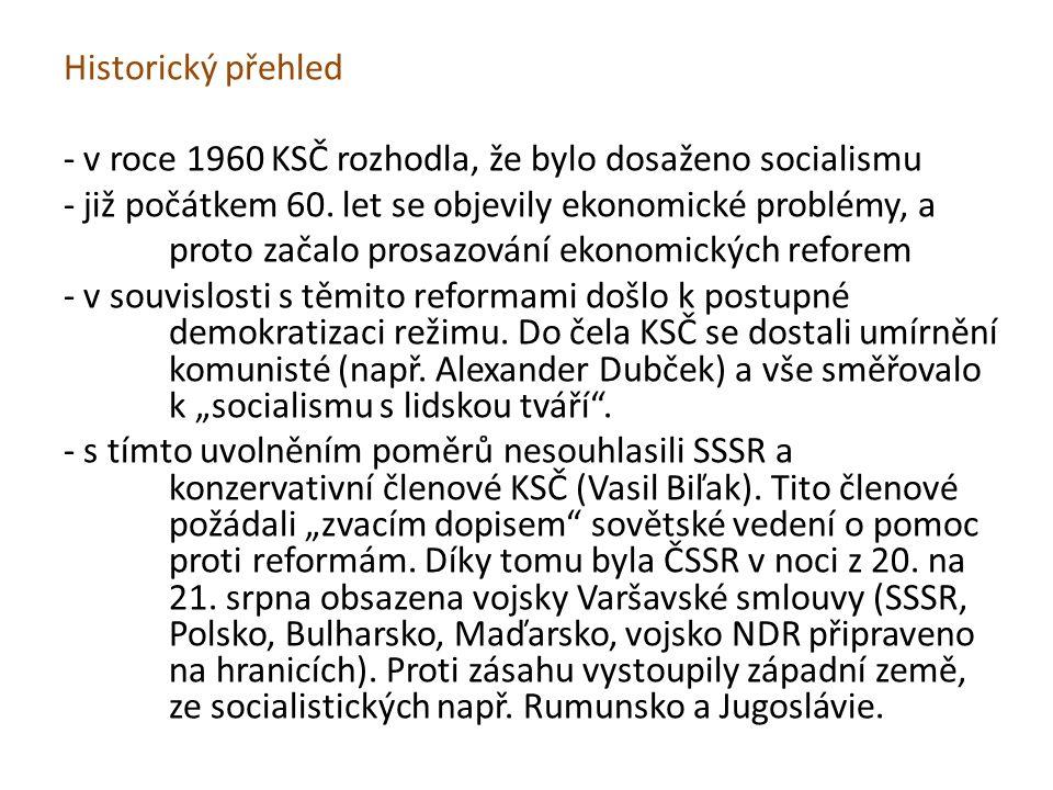 Historický přehled - v roce 1960 KSČ rozhodla, že bylo dosaženo socialismu - již počátkem 60.