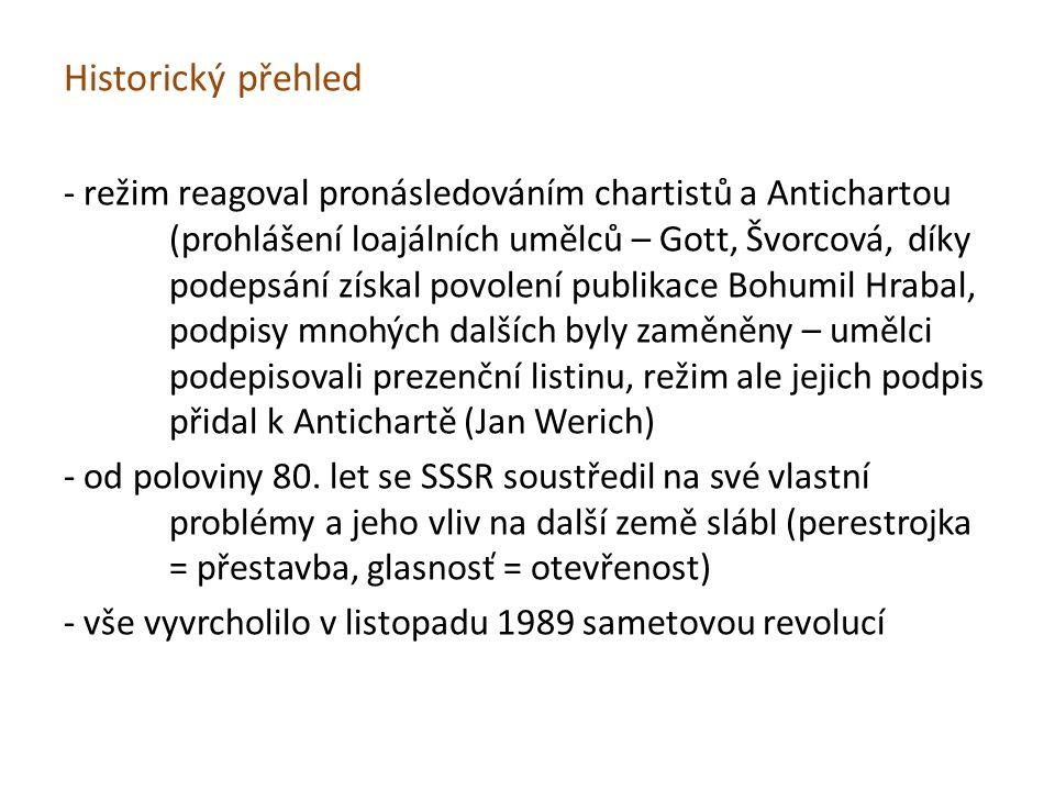 Historický přehled - režim reagoval pronásledováním chartistů a Antichartou (prohlášení loajálních umělců – Gott, Švorcová, díky podepsání získal povolení publikace Bohumil Hrabal, podpisy mnohých dalších byly zaměněny – umělci podepisovali prezenční listinu, režim ale jejich podpis přidal k Antichartě (Jan Werich) - od poloviny 80.