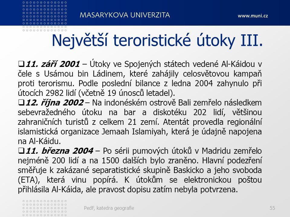 Největší teroristické útoky III. PedF, katedra geografie55  11.