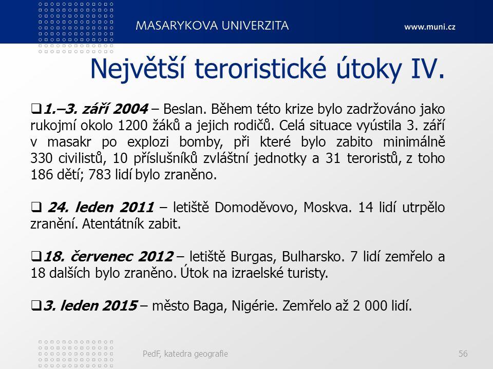 Největší teroristické útoky IV. PedF, katedra geografie56  1.–3.