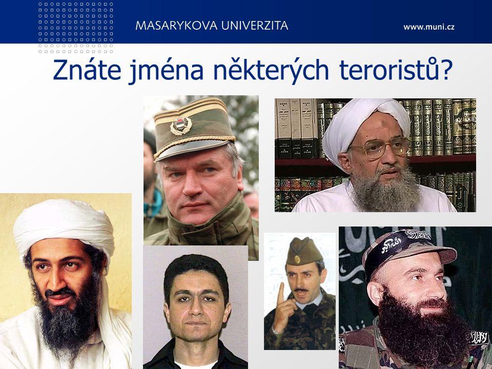 Znáte jména některých teroristů PedF, katedra geografie74