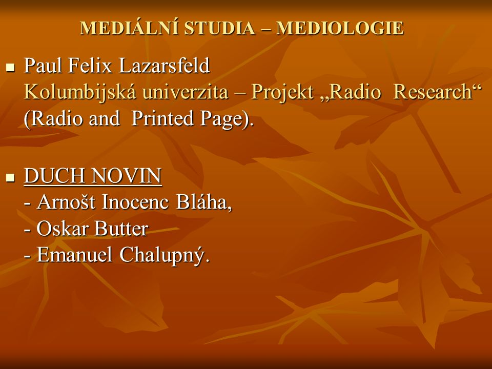 "MEDIÁLNÍ STUDIA – MEDIOLOGIE Paul Felix Lazarsfeld Kolumbijská univerzita – Projekt ""Radio Research (Radio and Printed Page)."