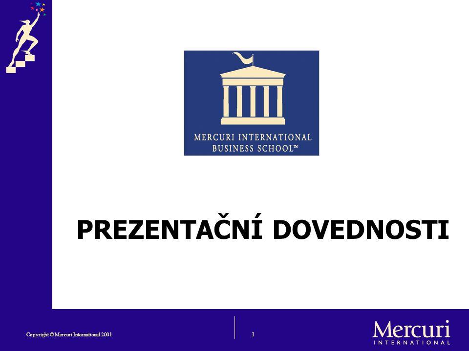 1 Copyright © Mercuri International 2001 PREZENTAČNÍ DOVEDNOSTI