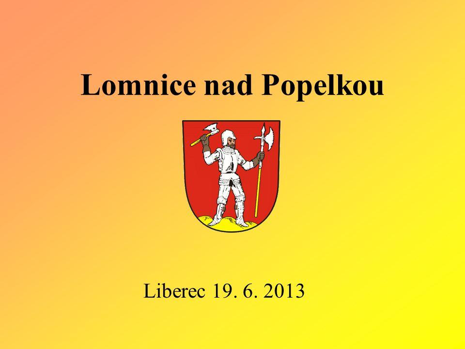Lomnice nad Popelkou Liberec 19. 6. 2013