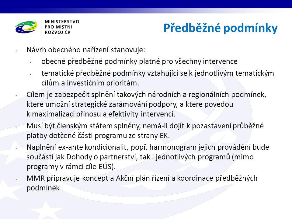 Návrh obecného nařízení stanovuje: obecné předběžné podmínky platné pro všechny intervence tematické předběžné podmínky vztahující se k jednotlivým te